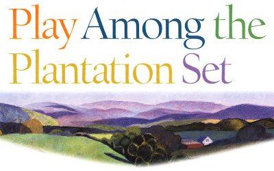 Play Among the Plantation Set
